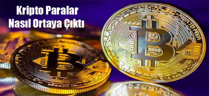 Kripto Paralar Nasıl Ortaya Çıktı
