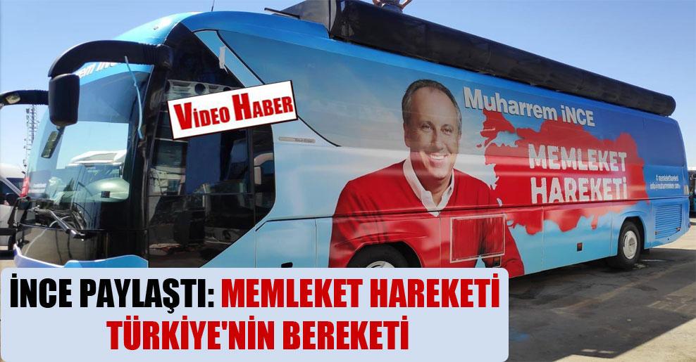 İnce paylaştı: Memleket Hareketi Türkiye'nin Bereketi
