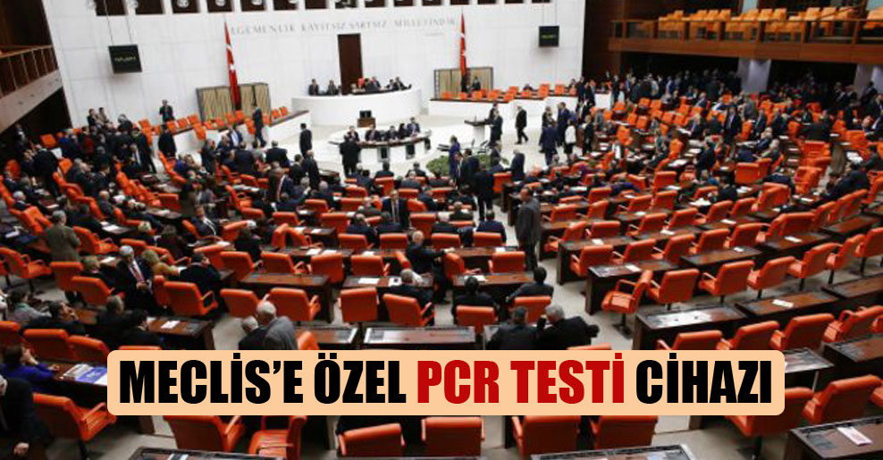 Meclis'e özel PCR testi cihazı