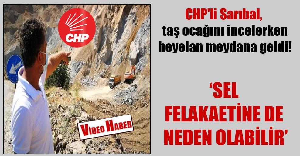 CHP'li Sarıbal, taş ocağını incelerken heyelan meydana geldi!
