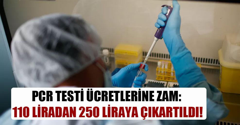 PCR testi ücretlerine zam: 110 liradan 250 liraya çıkartıldı!
