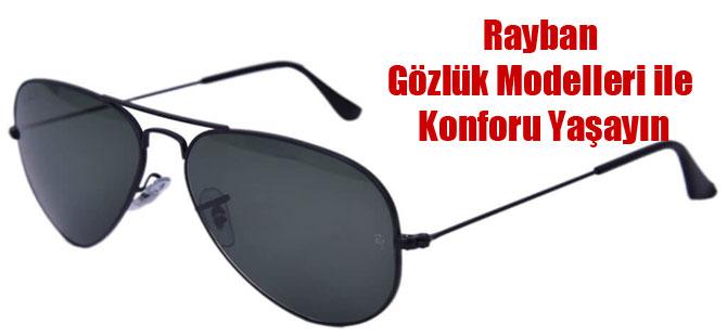 Rayban Gözlük Modelleri ile Konforu Yaşayın