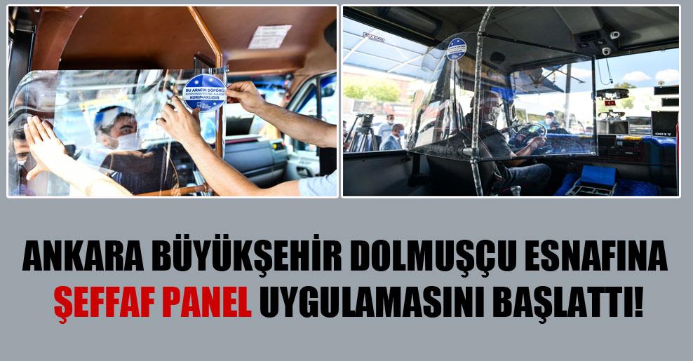 Ankara Büyükşehir dolmuşçu esnafına şeffaf panel uygulamasını başlattı!