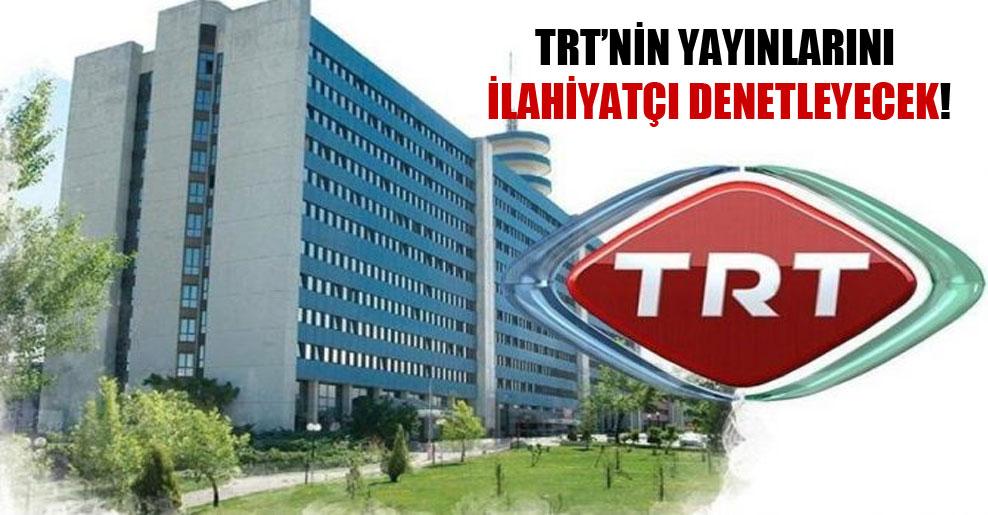 TRT'nin yayınlarını ilahiyatçı denetleyecek!
