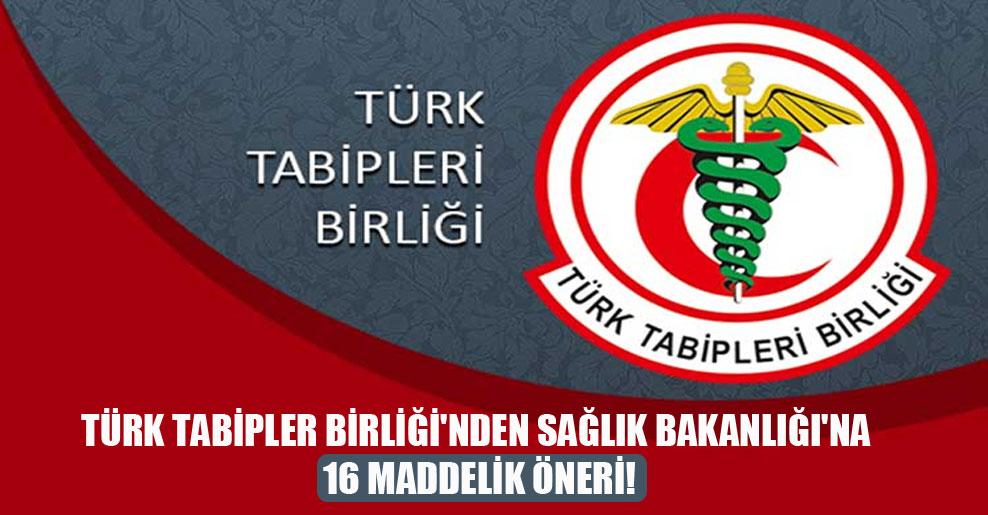 Türk Tabipler Birliği'nden Sağlık Bakanlığı'na 16 maddelik öneri!