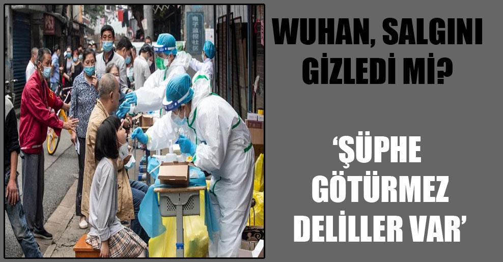 Wuhan salgını gizledi mi?