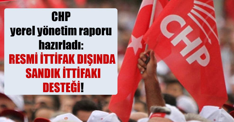 CHP yerel yönetim raporu hazırladı: Resmi ittifak dışında sandık ittifakı desteği!