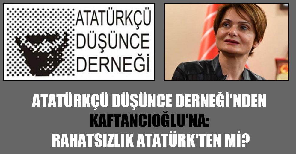 Atatürkçü Düşünce Derneği'nden Kaftancıoğlu'na: Rahatsızlık Atatürk'ten mi?