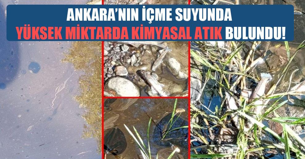 Ankara'nın içme suyunda yüksek miktarda kimyasal atık bulundu!