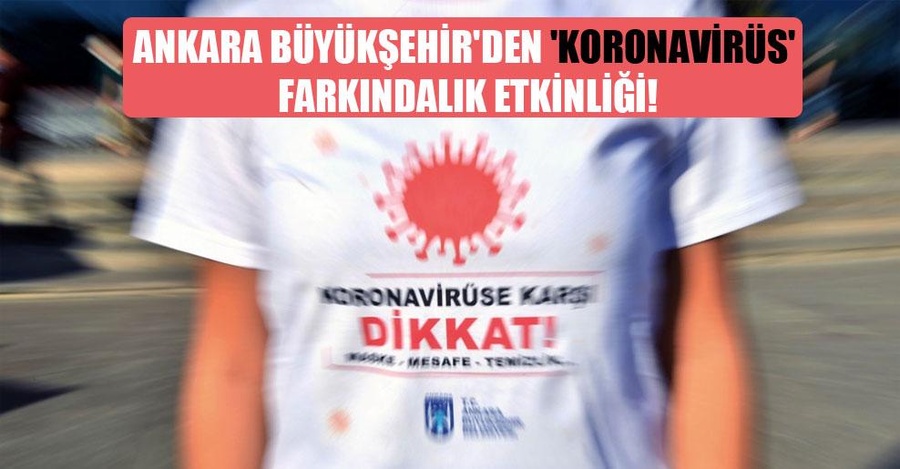 Ankara Büyükşehir'den 'koronavirüs' farkındalık etkinliği!