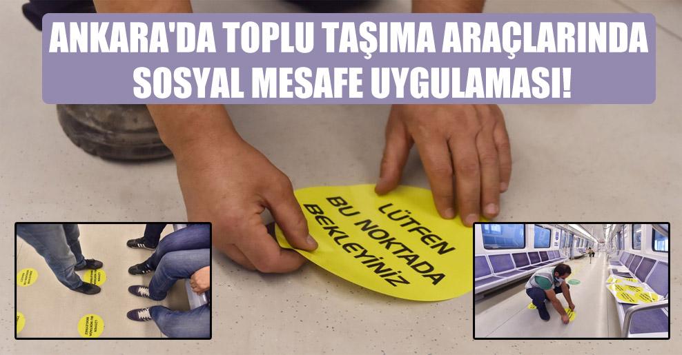 Ankara'da toplu taşıma araçlarında sosyal mesafe uygulaması!