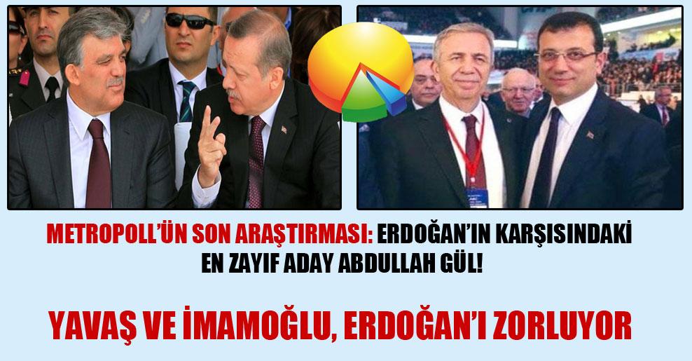 Metropoll'ün son araştırması: Erdoğan'ın karşısındaki en zayıf aday Abdullah Gül!