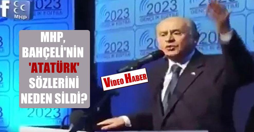 MHP, Bahçeli'nin 'Atatürk' sözlerini neden sildi?