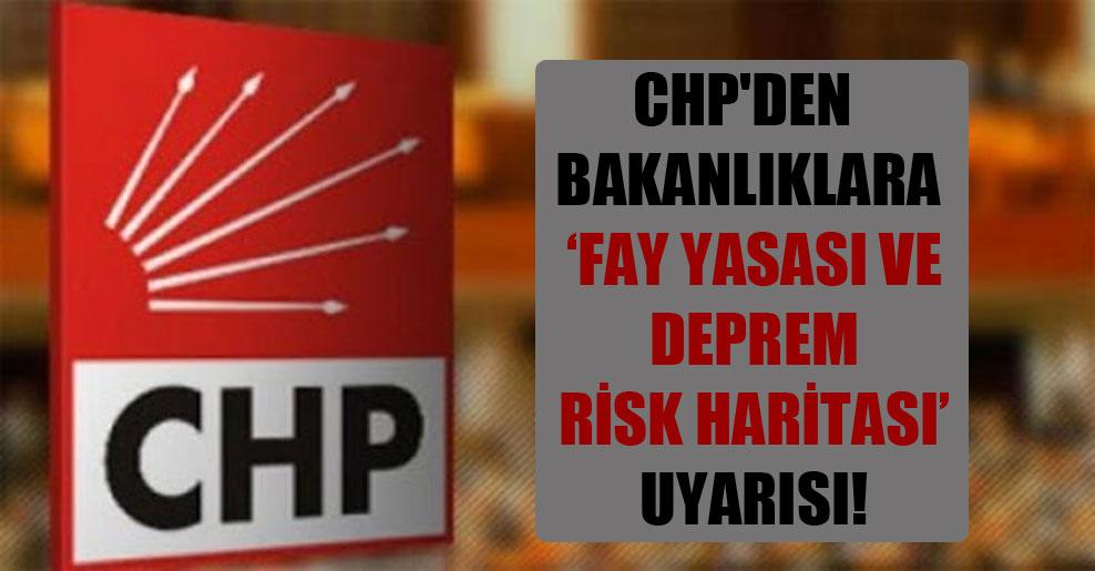 CHP'den Bakanlıklara 'Fay Yasası ve Deprem Risk Haritası' uyarısı!