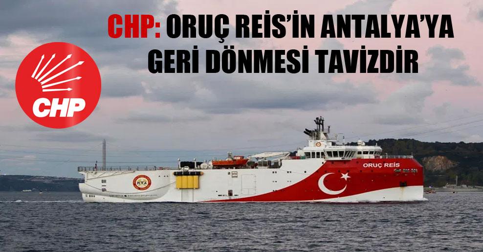 CHP: Oruç Reis'in Antalya'ya geri dönmesi tavizdir