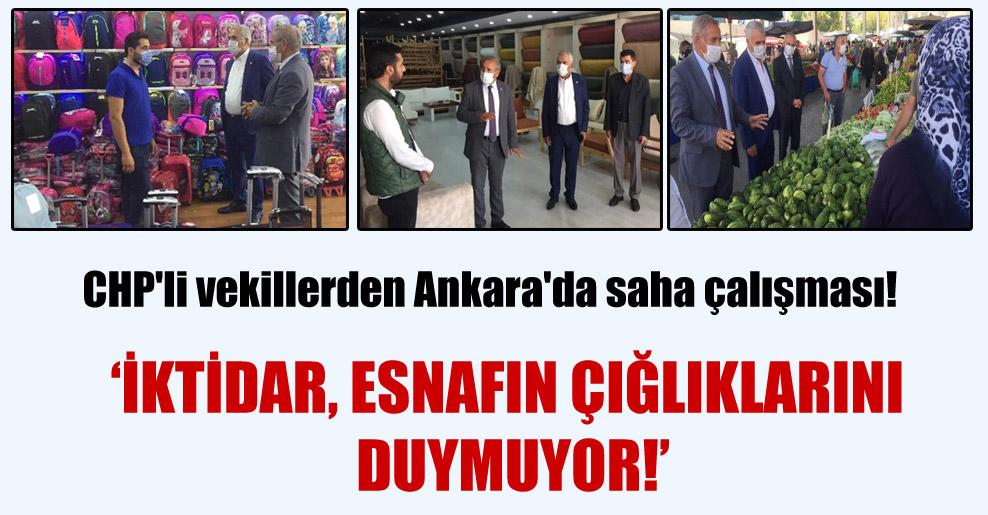CHP'li vekillerden Ankara'da saha çalışması!