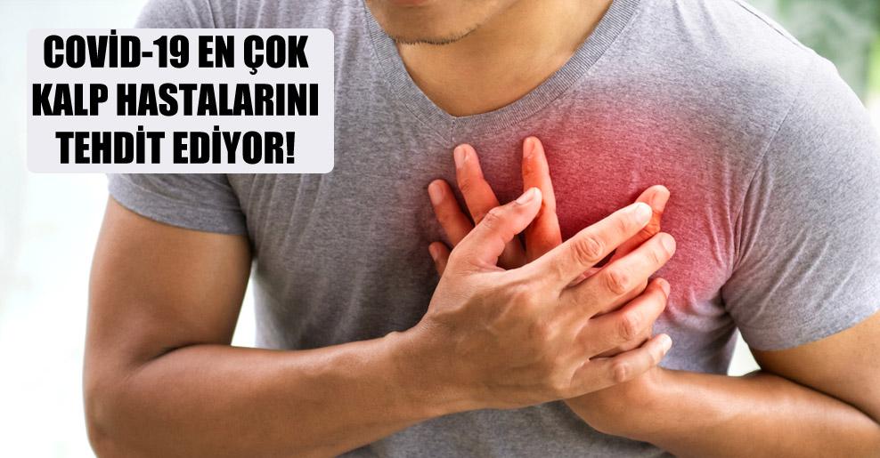 Covid-19 en çok kalp hastalarını tehdit ediyor!