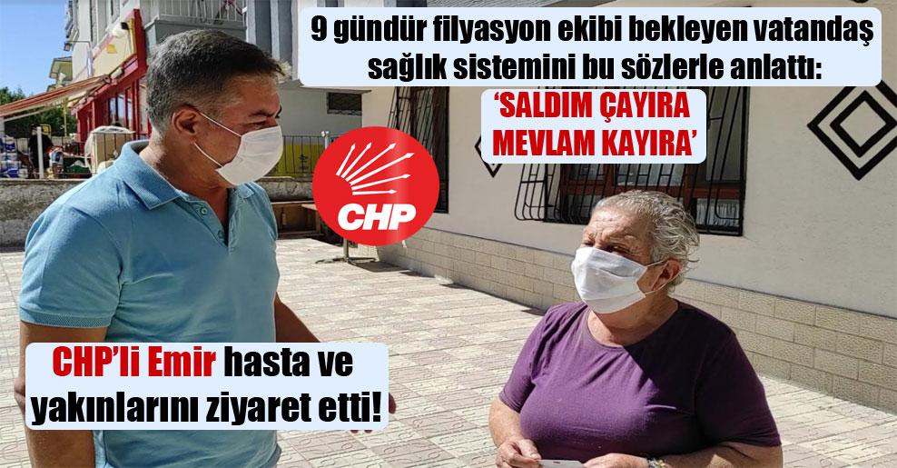 CHP'li Emir hasta ve yakınlarını ziyaret etti!