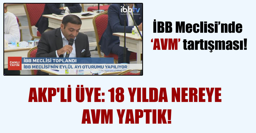 İBB Meclisi'nde 'AVM' tartışması!