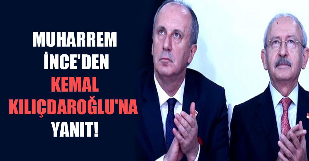 Muharrem İnce'den Kemal Kılıçdaroğlu'na yanıt!