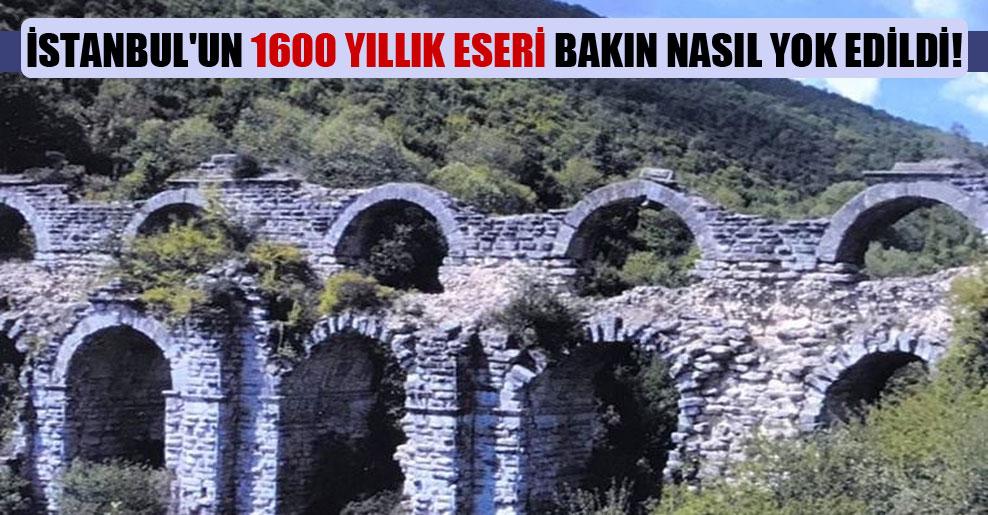 İstanbul'un 1600 yıllık eseri bakın nasıl yok edildi!