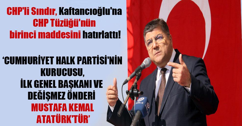 CHP'li Sındır, Kaftancıoğlu'na CHP Tüzüğü'nün birinci maddesini hatırlattı!