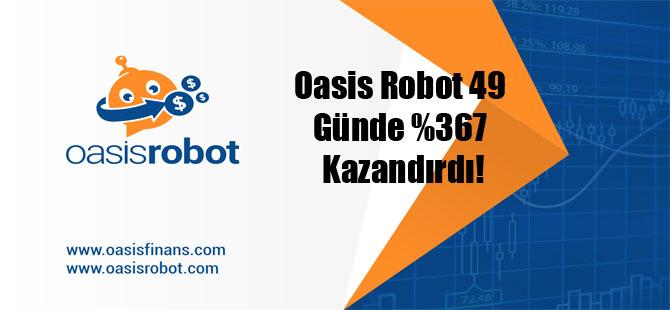 Oasis Robot 49 Günde yüzde 367 Kazandırdı!