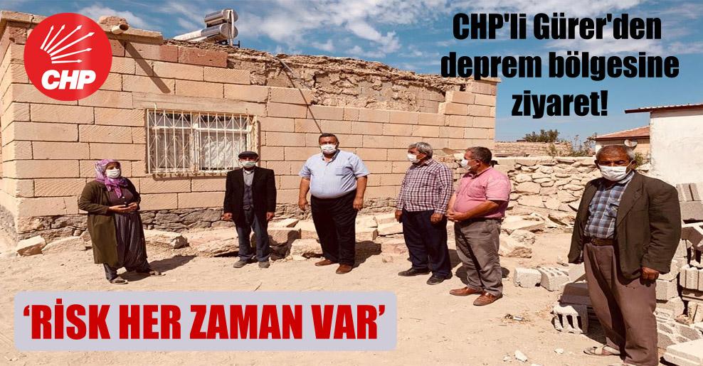 CHP'li Gürer'den deprem bölgesine ziyaret!