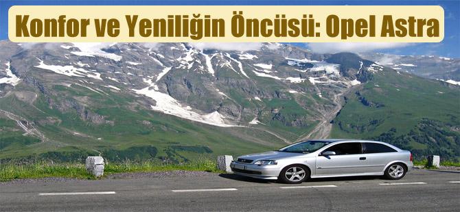 Konfor ve Yeniliğin Öncüsü: Opel Astra