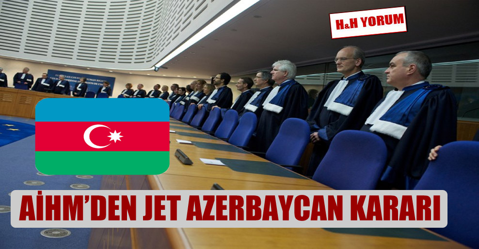 AİHM'den jet Azerbaycan kararı