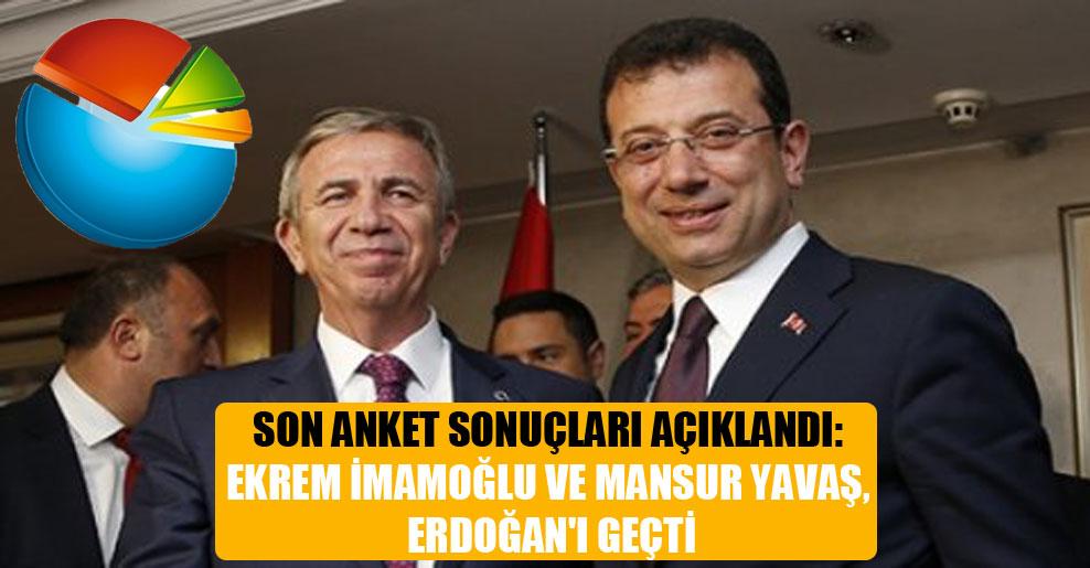 Son anket sonuçları açıklandı: Ekrem İmamoğlu ve Mansur Yavaş Erdoğan'ı geçti