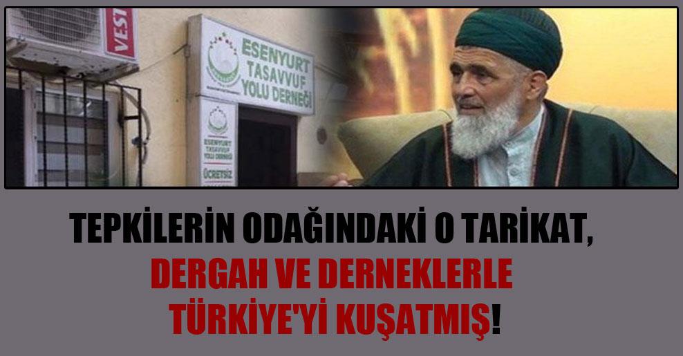 Tepkilerin odağındaki o tarikat, dergah ve derneklerle Türkiye'yi kuşatmış!