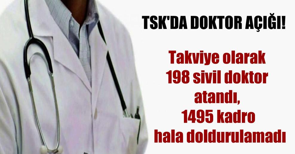 TSK'da doktor açığı!