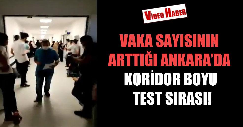 Vaka sayısının arttığı Ankara'da koridor boyu test sırası!