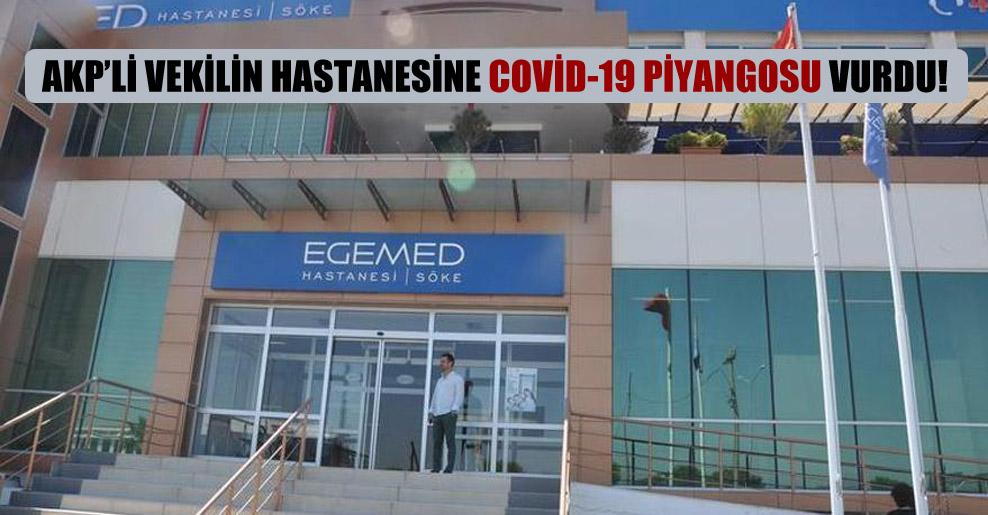 AKP'li vekilin hastanesine Covid-19 piyangosu vurdu!