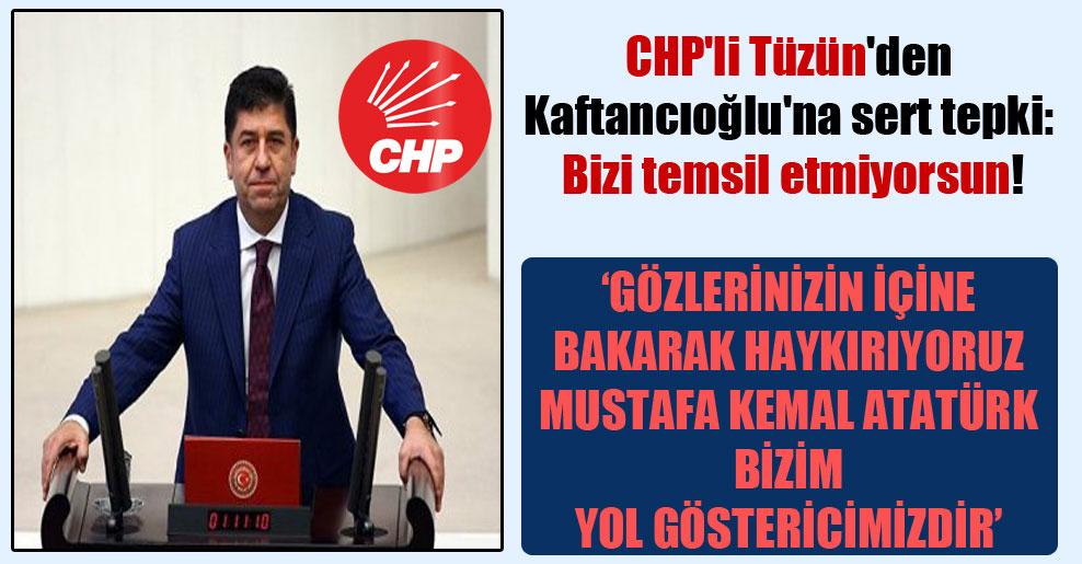 CHP'li Tüzün'den Kaftancıoğlu'na sert tepki: Bizi temsil etmiyorsun!