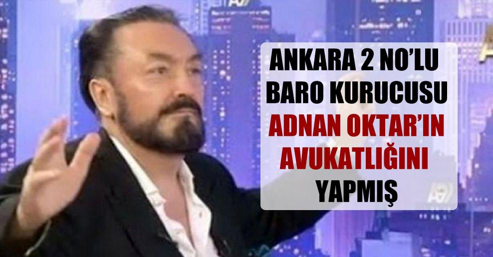 Ankara 2 No'lu Baro Kurucusu Adnan Oktar'ın avukatlığını yapmış