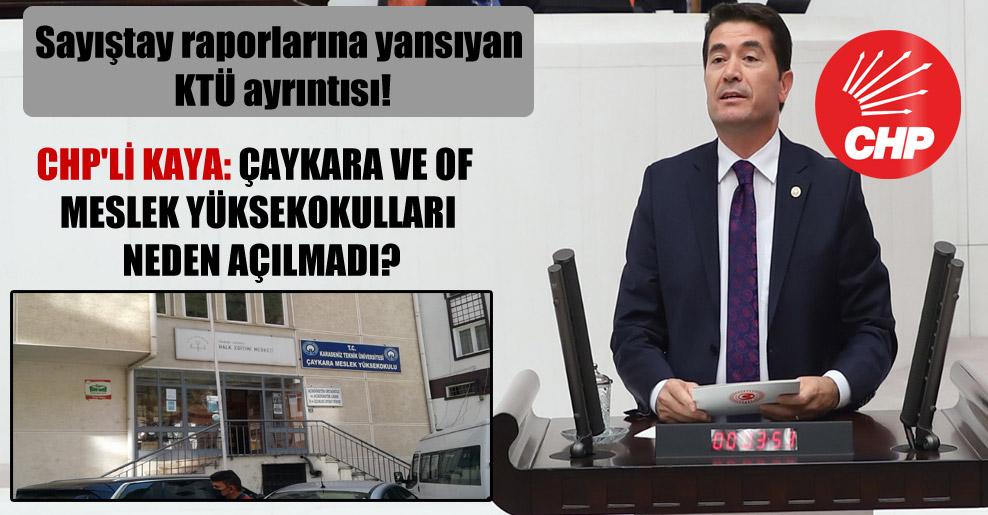 Sayıştay raporlarına yansıyan KTÜ ayrıntısı! CHP'li Kaya: Çaykara ve Of meslek yüksekokulları neden açılmadı?