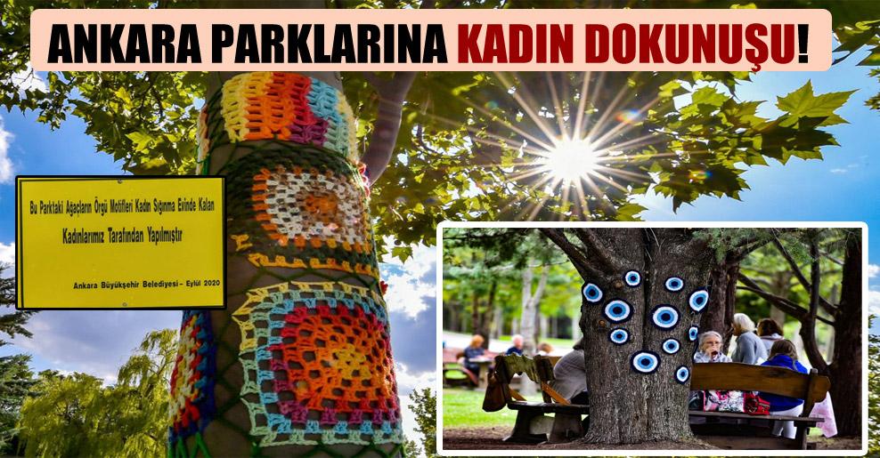 Ankara parklarına kadın dokunuşu!