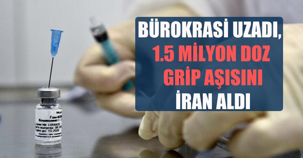 Bürokrasi uzadı, 1.5 milyon doz grip aşısını İran aldı