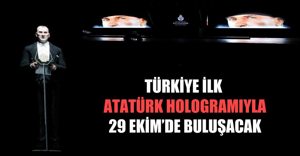 Türkiye ilk Atatürk hologramıyla 29 Ekim'de buluşacak!
