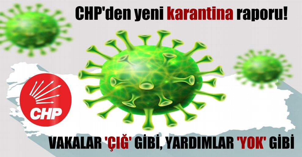 CHP'den yeni karantina raporu! Vakalar 'çığ' gibi, yardımlar 'yok' gibi
