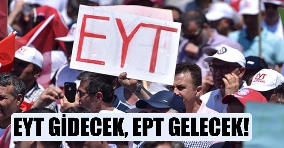 EYT gidecek, EPT gelecek!