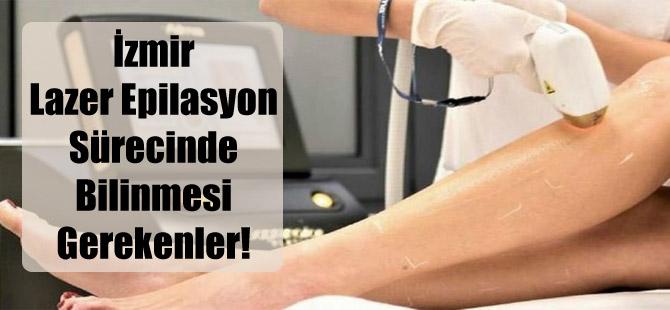 İzmir Lazer Epilasyon Sürecinde Bilinmesi Gerekenler!
