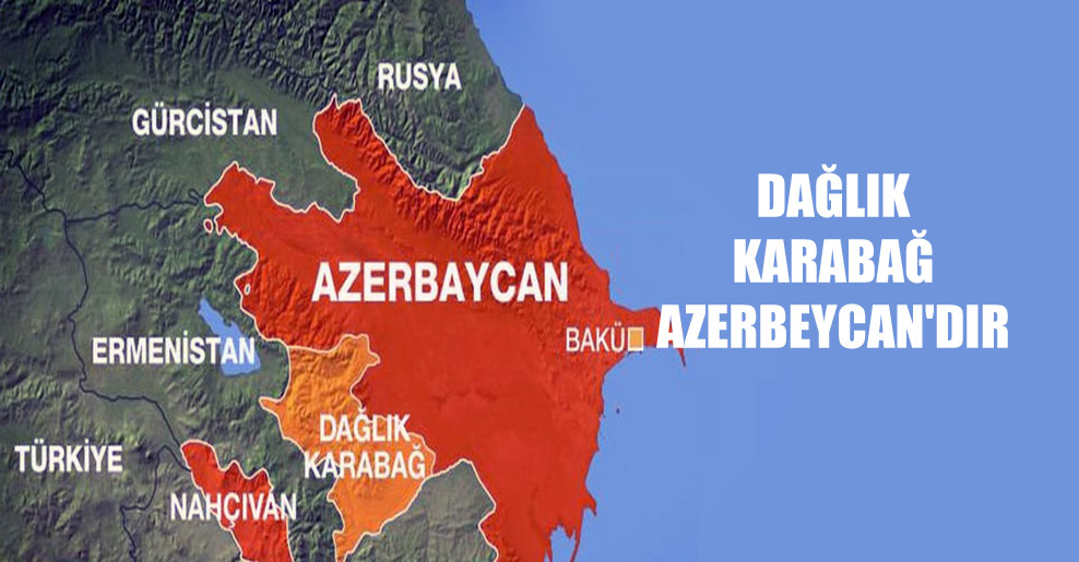 Dağlık Karabağ Azerbeycan'dır