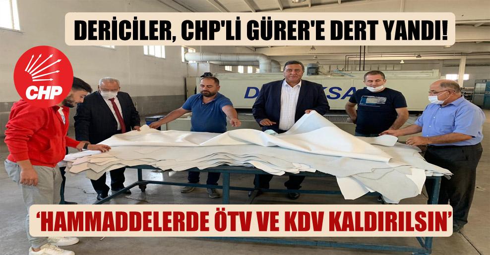 Dericiler, CHP'li Gürer'e dert yandı!