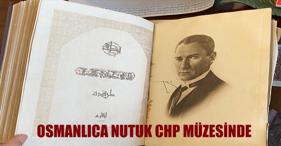 Osmanlıca Nutuk CHP müzesinde