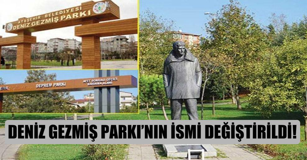 Deniz Gezmiş Parkı'nın ismi değiştirildi!