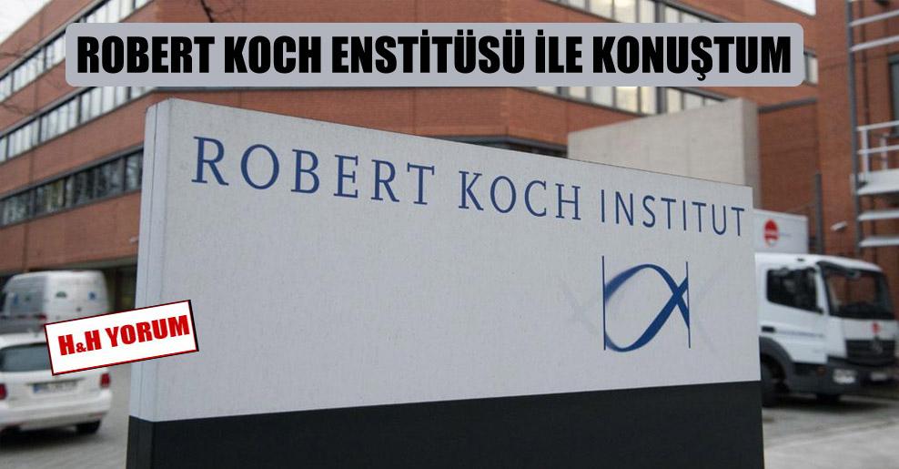 Robert Koch Enstitüsü ile konuştum