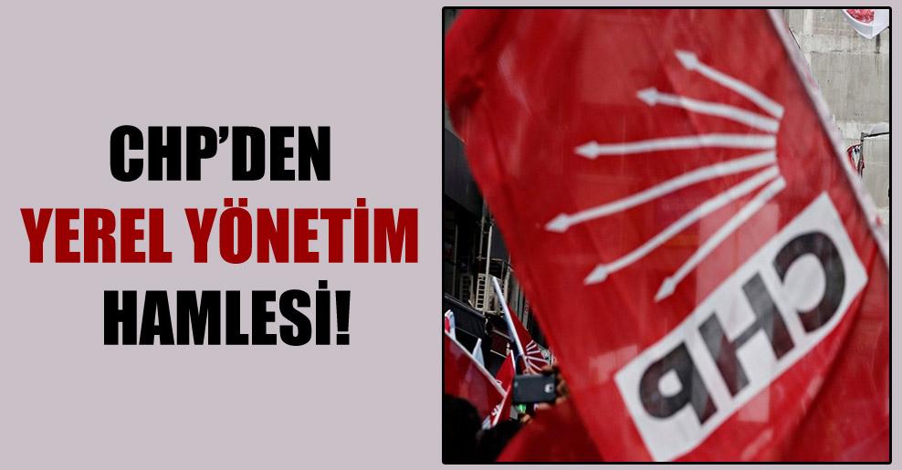 CHP'den yerel yönetim hamlesi!